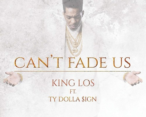 king-los-cant-fade-us-ty-dolla-sign-mp3-download-500x400